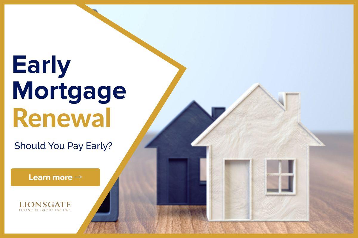 Early Mortgage Renewal