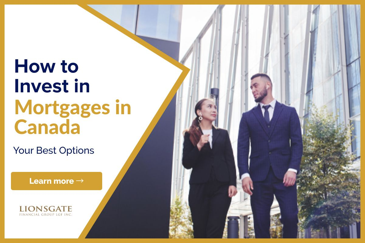 Invest In Mortgages In Canada